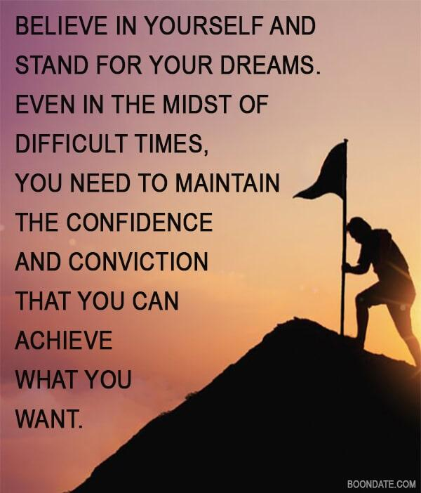 BELIEVE IN YOURSELF AND STAND FOR YOUR DREAMS