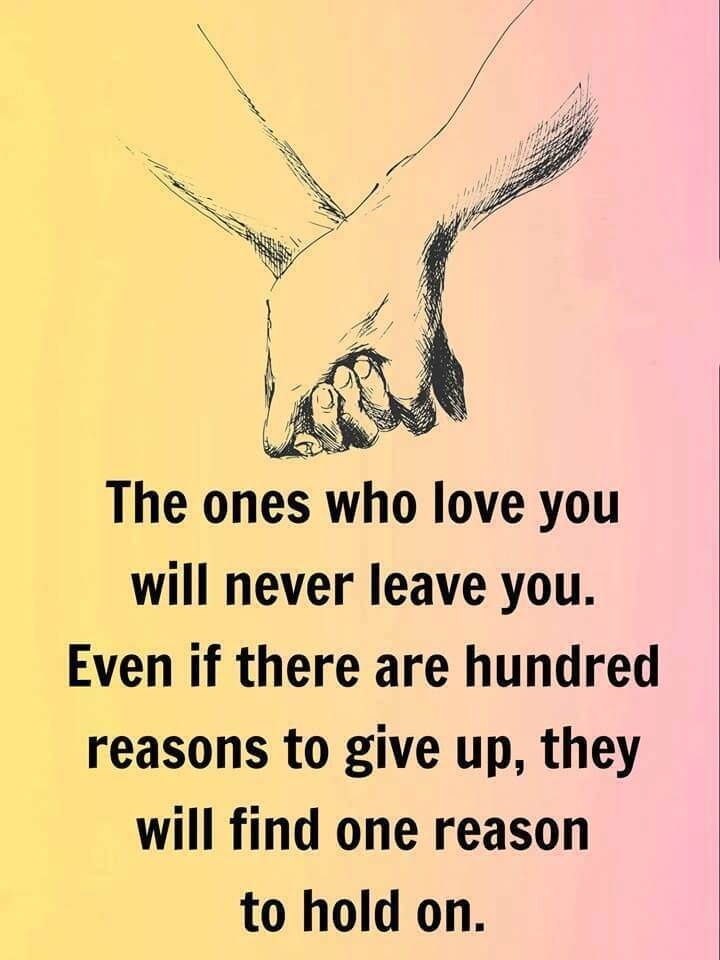 The ones who love you never leave you