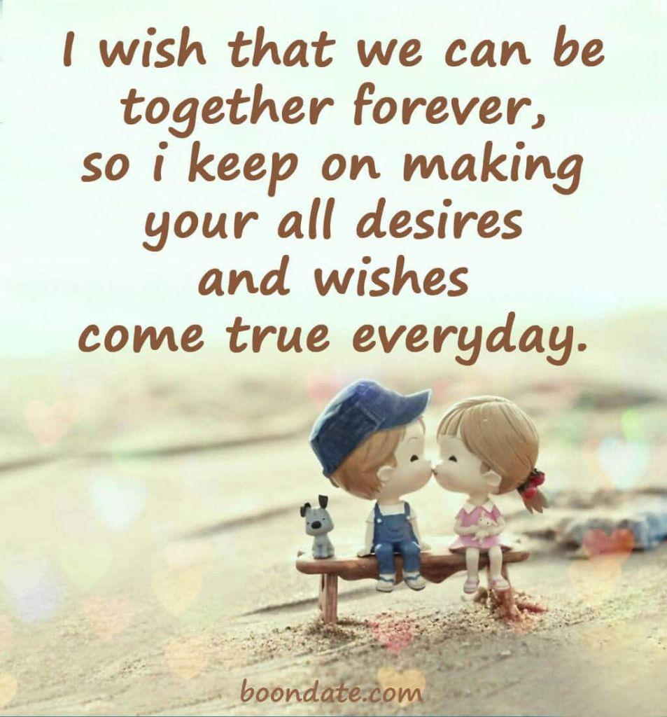 I wish that we can be together forever | love quotes
