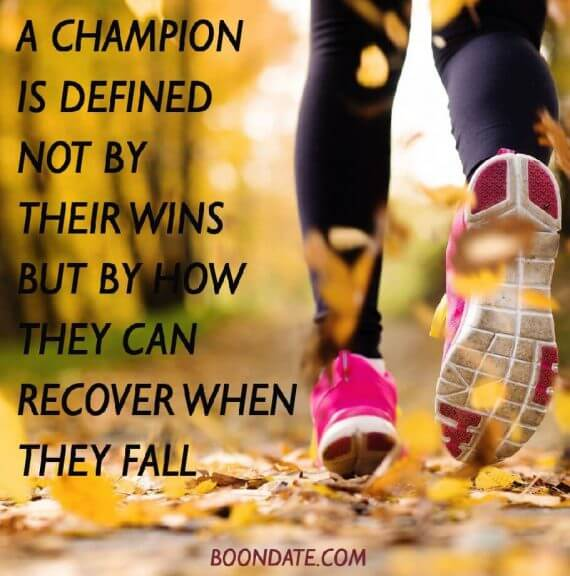 a champion is defined not by their wins but by how they can recover when they fall