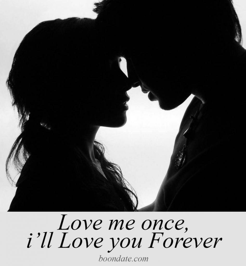 Love me once, i'll Love you Forever