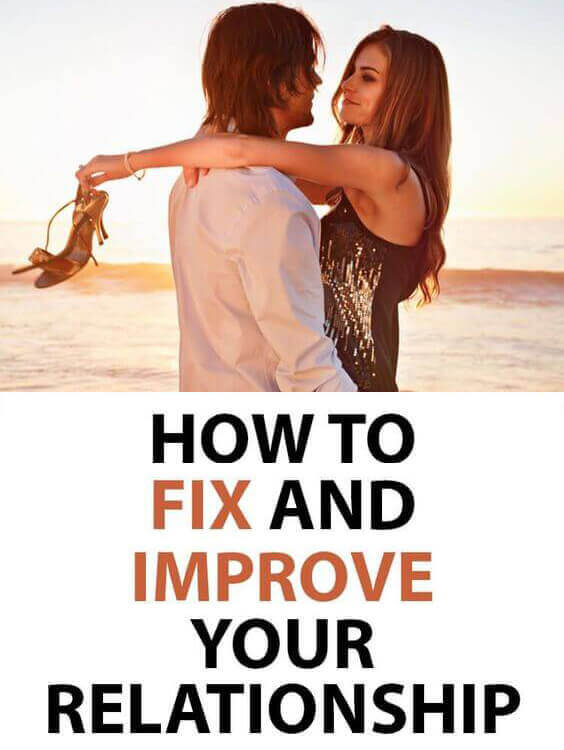 how to improve and fix your relationship.